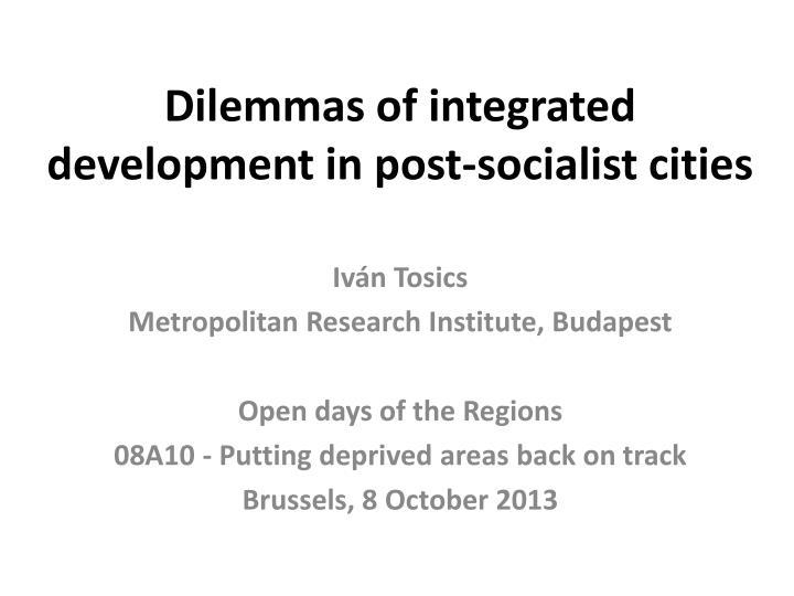 Dilemmas of integrated development in post-socialist cities