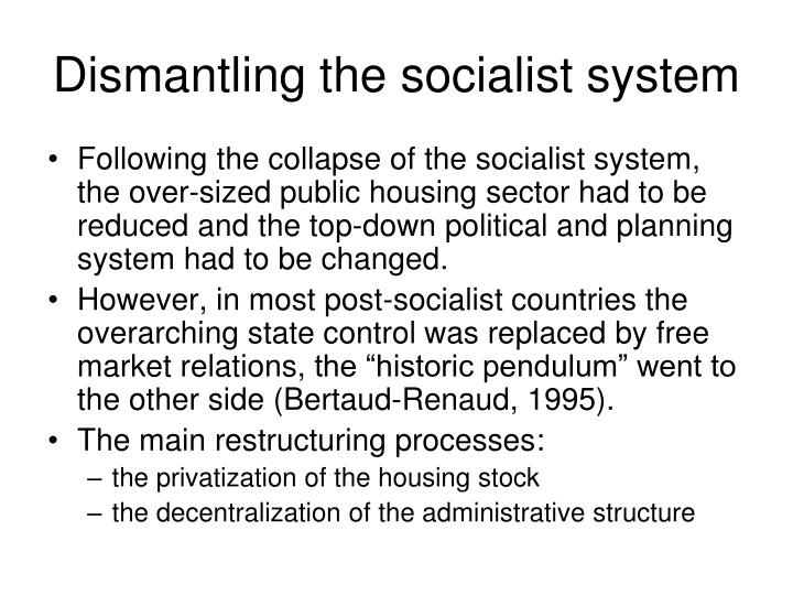 Dismantling the socialist system