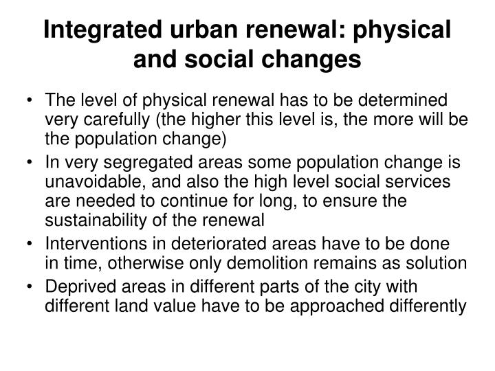 Integrated urban renewal: physical and social changes