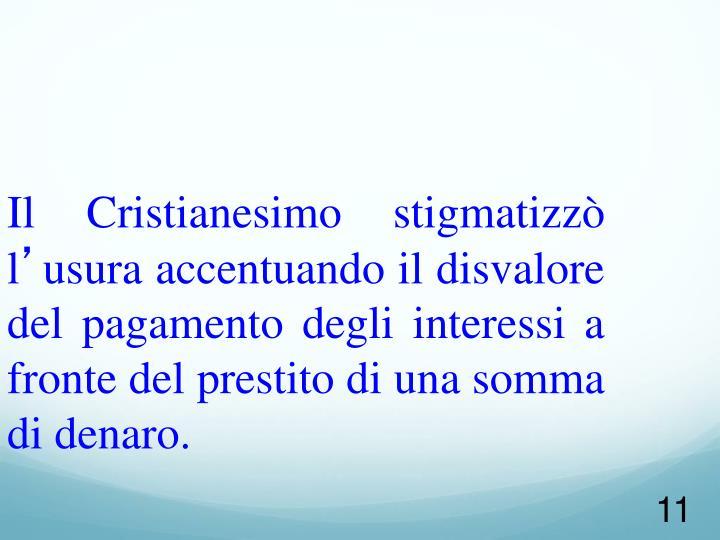 Il Cristianesimo stigmatizzò l