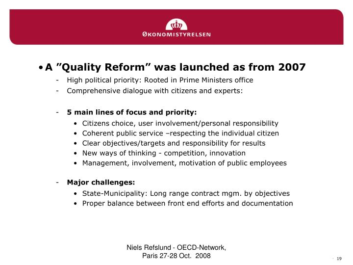 "A ""Quality Reform"" was launched as from 2007"