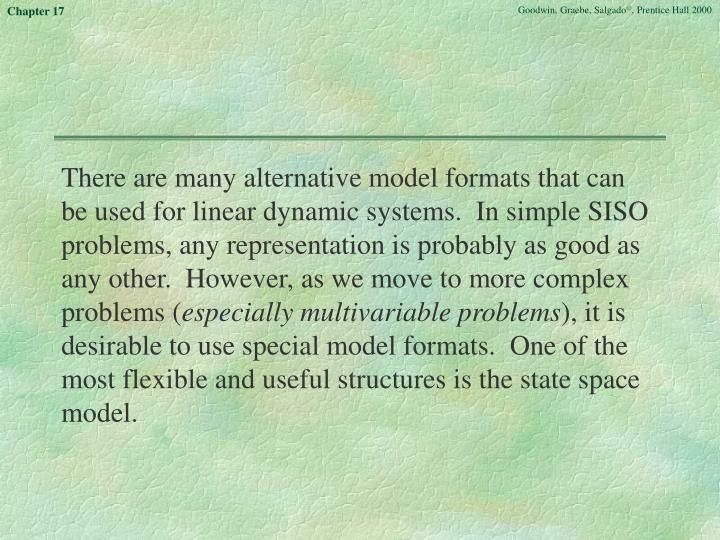 There are many alternative model formats that can be used for linear dynamic systems.  In simple SIS...