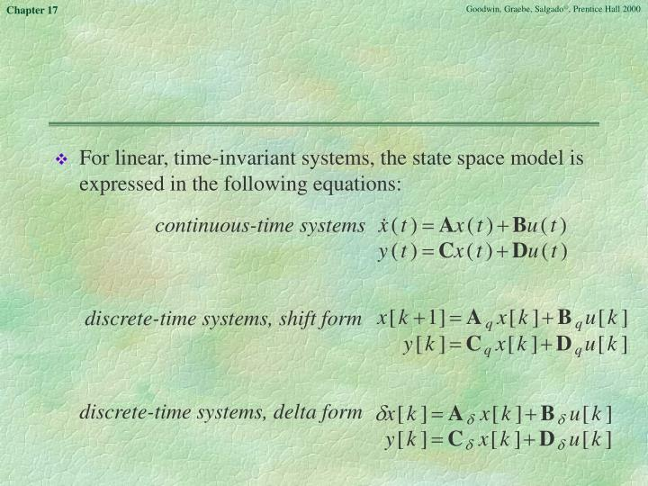 For linear, time-invariant systems, the state space model is expressed in the following equations: