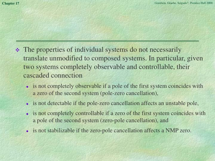 The properties of individual systems do not necessarily translate unmodified to composed systems. In particular, given two systems completely observable and controllable, their cascaded connection