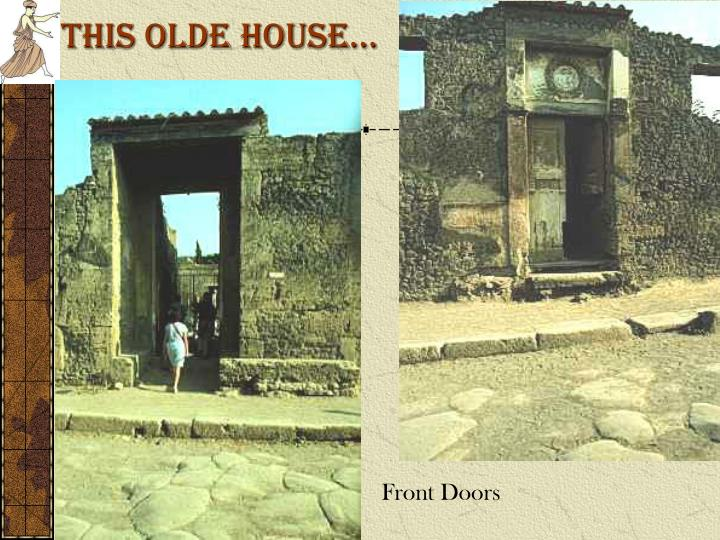 This olde house…