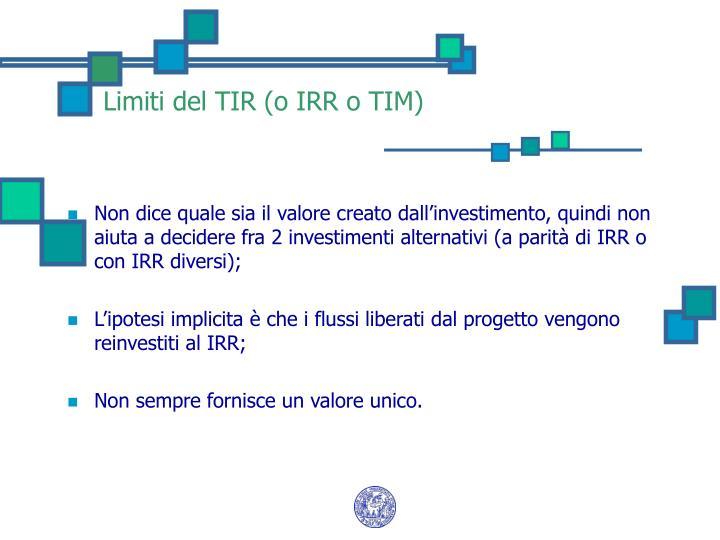 Limiti del TIR (o IRR o TIM)