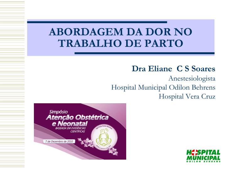 ABORDAGEM DA DOR NO TRABALHO DE PARTO