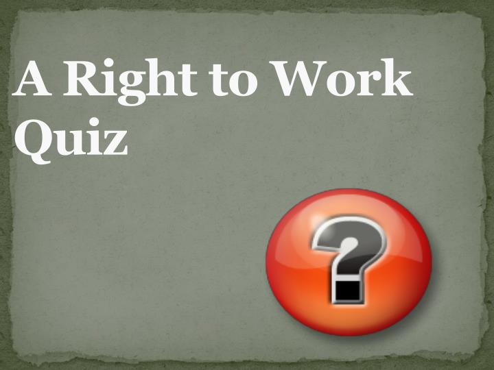 A Right to Work Quiz