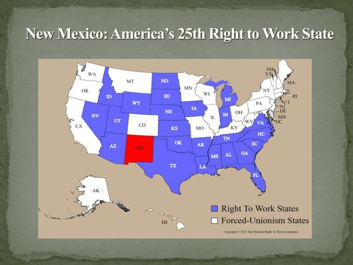 New Mexico: America's 25th Right to Work State