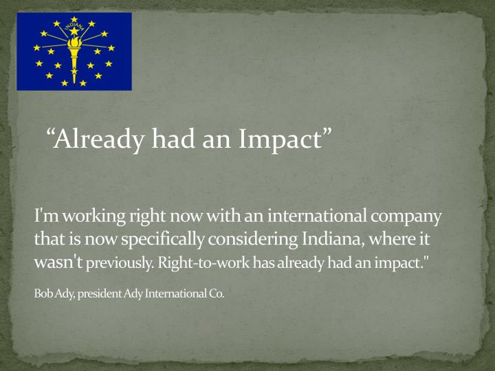 I'm working right now with an international company that is now specifically considering Indiana, where it wasn't