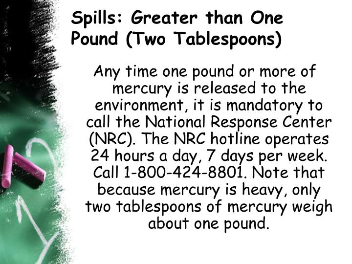 Spills: Greater than One Pound (Two Tablespoons)