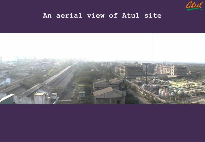 An aerial view of Atul site