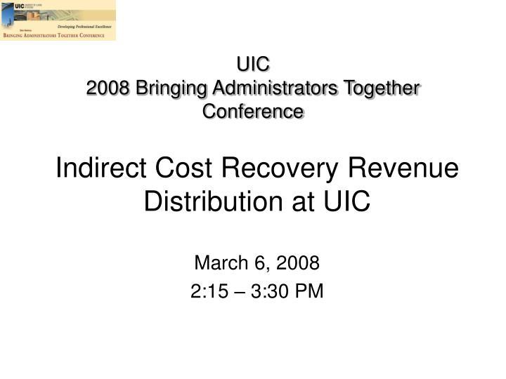 uic 2008 bringing administrators together conference