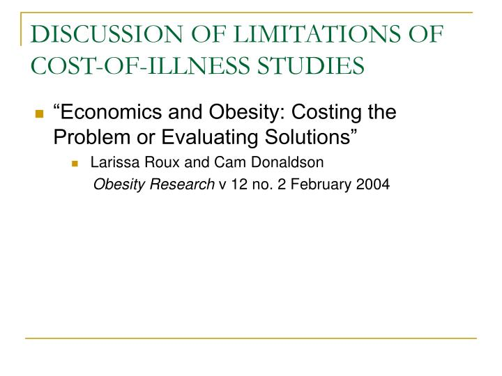 DISCUSSION OF LIMITATIONS OF COST-OF-ILLNESS STUDIES