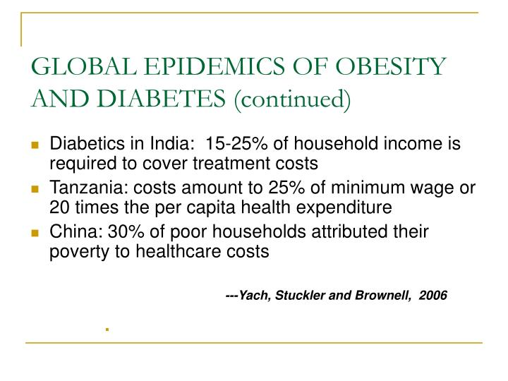 GLOBAL EPIDEMICS OF OBESITY AND DIABETES (continued)
