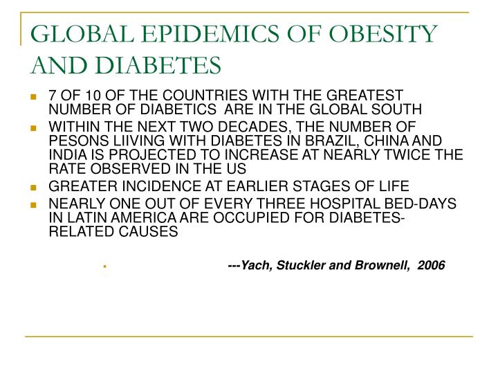 GLOBAL EPIDEMICS OF OBESITY AND DIABETES