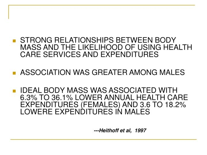 STRONG RELATIONSHIPS BETWEEN BODY MASS AND THE LIKELIHOOD OF USING HEALTH CARE SERVICES AND EXPENDITURES
