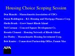 housing choice scoping session