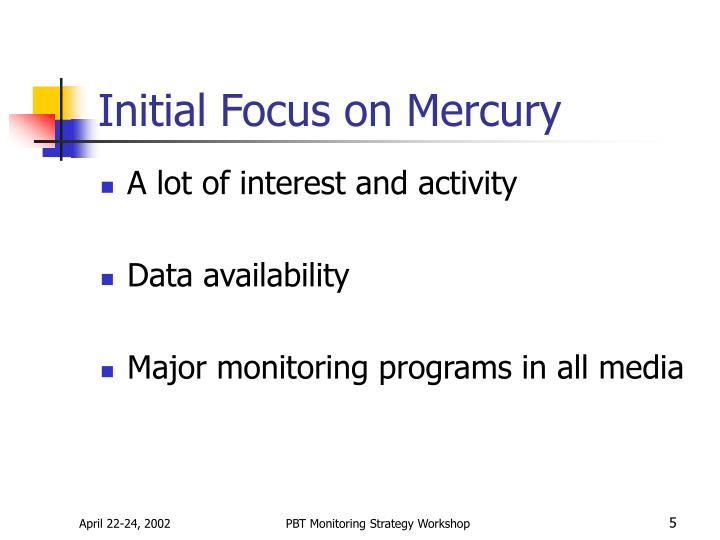 Initial Focus on Mercury