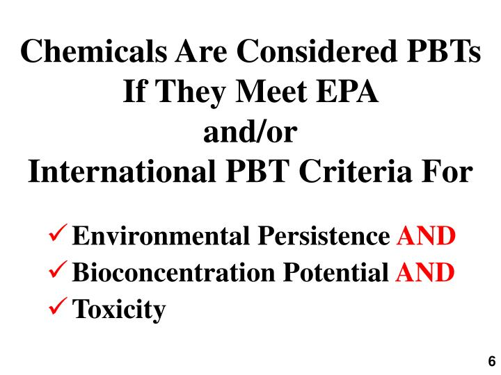 Chemicals Are Considered PBTs If They Meet EPA