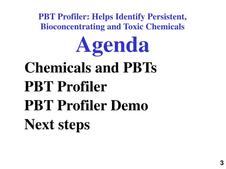 Pbt profiler helps identify persistent bioconcentrating and toxic chemicals agenda