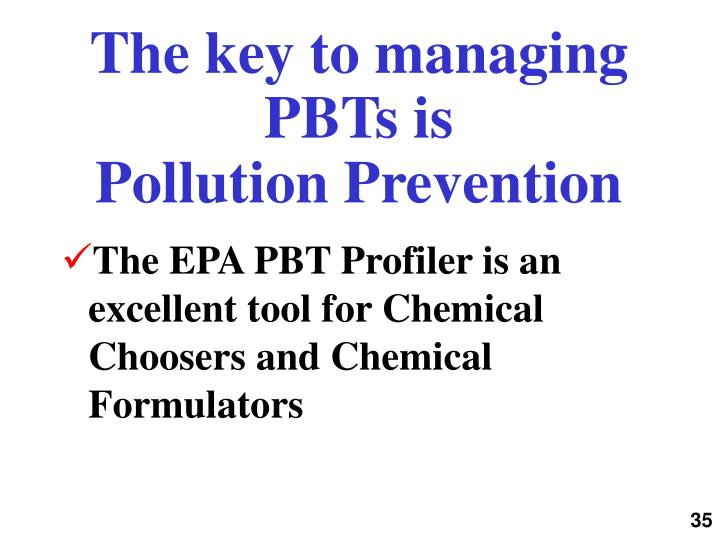 The key to managing PBTs is