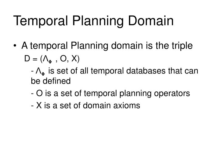 Temporal Planning Domain