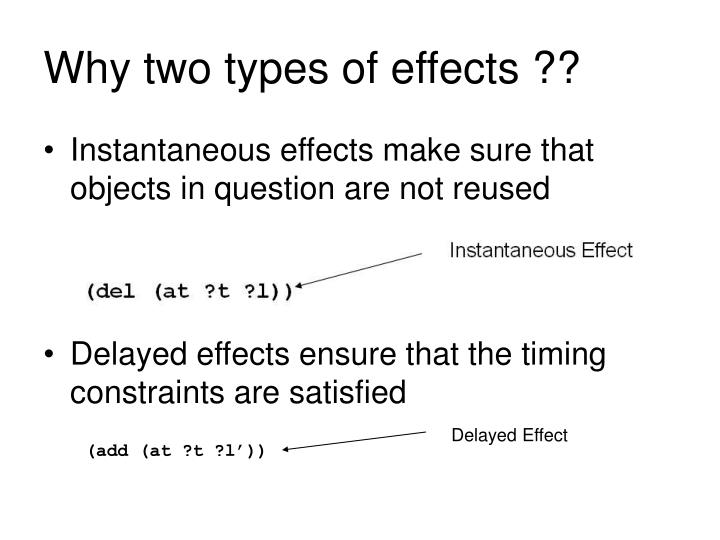 Why two types of effects ??