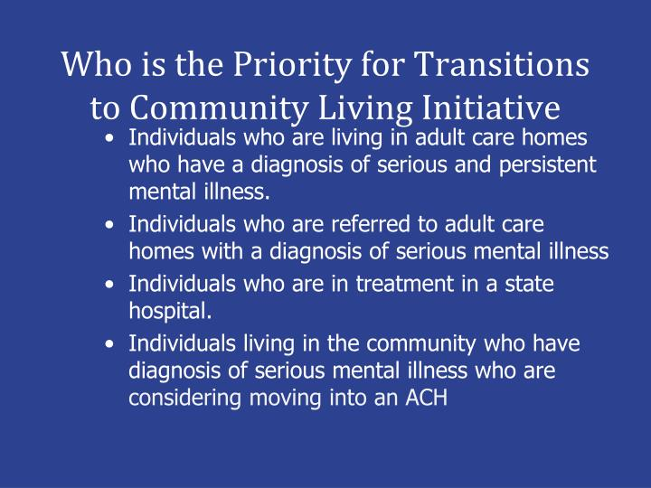 Who is the Priority for Transitions to Community Living Initiative