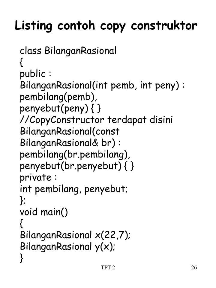 Listing contoh copy construktor