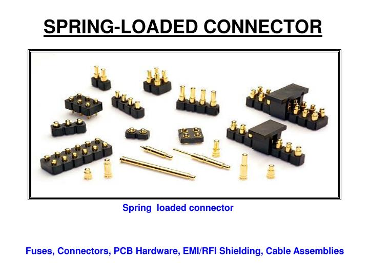 SPRING-LOADED CONNECTOR