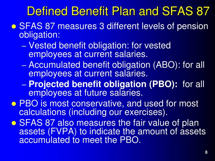 SFAS 87 measures 3 different levels of pension obligation: