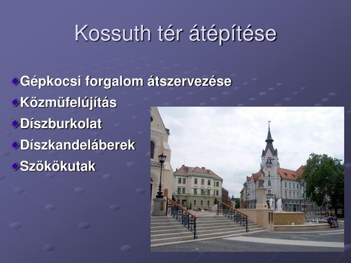 Kossuth tér átépítése