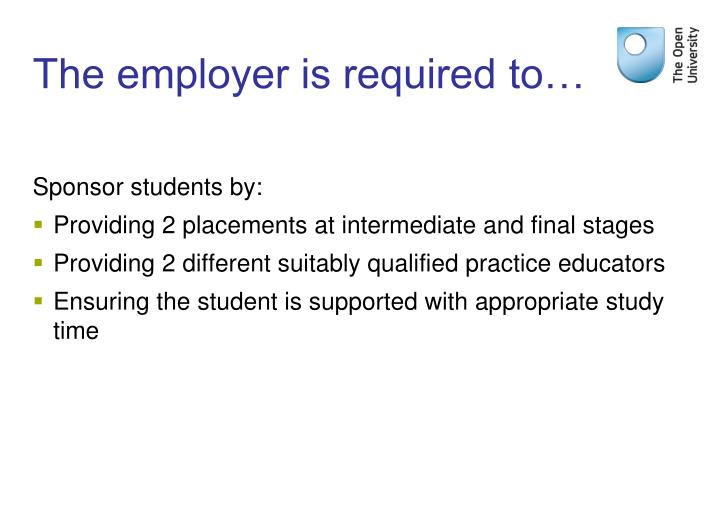 The employer is required to…