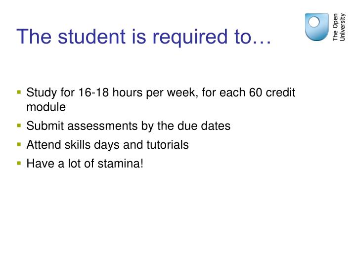 The student is required to…
