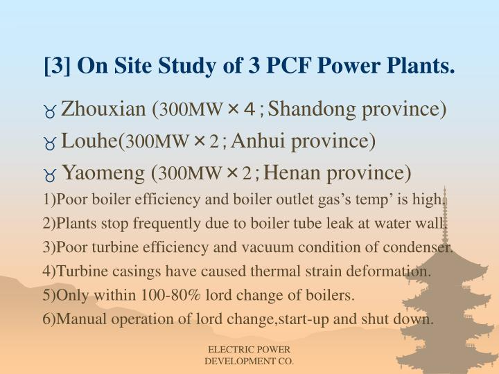 [3] On Site Study of 3 PCF Power Plants.