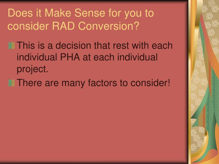Does it Make Sense for you to consider RAD Conversion?
