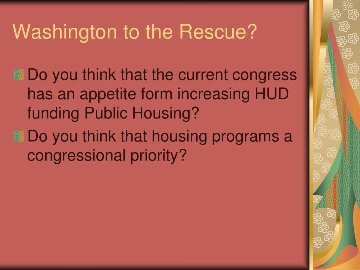 Washington to the Rescue?