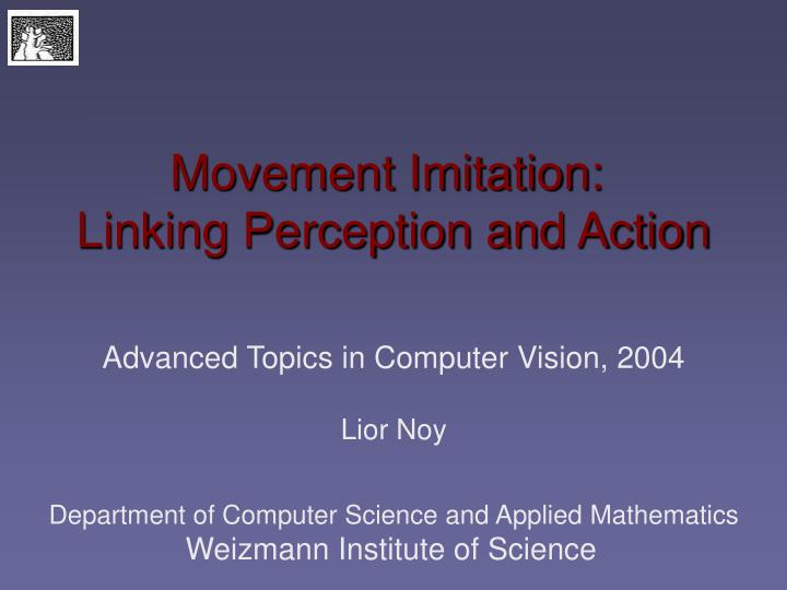 Movement imitation linking perception and action