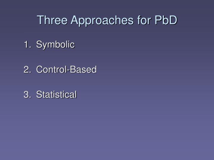 Three Approaches for PbD