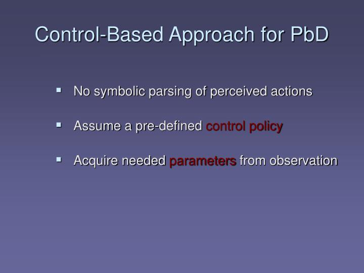Control-Based Approach for PbD