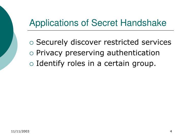Applications of Secret Handshake