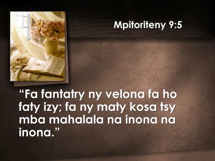 Mpitoriteny 9:5