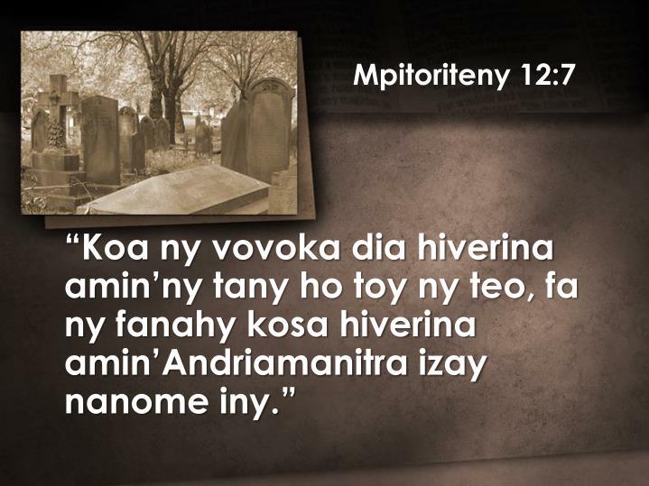 Mpitoriteny 12:7