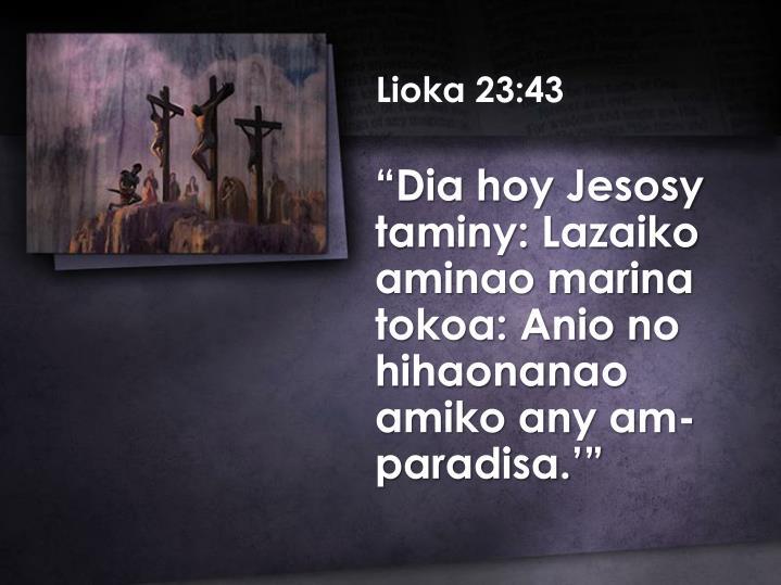 Lioka 23:43