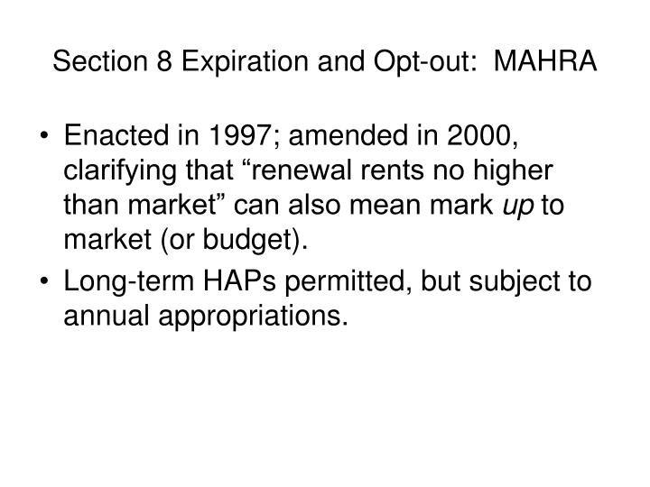 Section 8 Expiration and Opt-out:  MAHRA