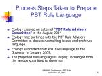 process steps taken to prepare pbt rule language