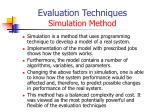 evaluation techniques simulation method