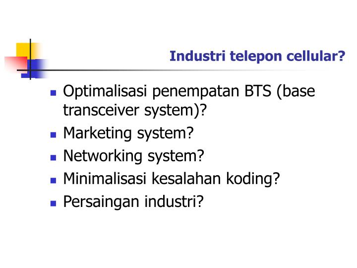 Industri telepon cellular?