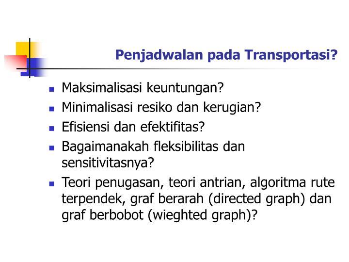 Penjadwalan pada Transportasi?